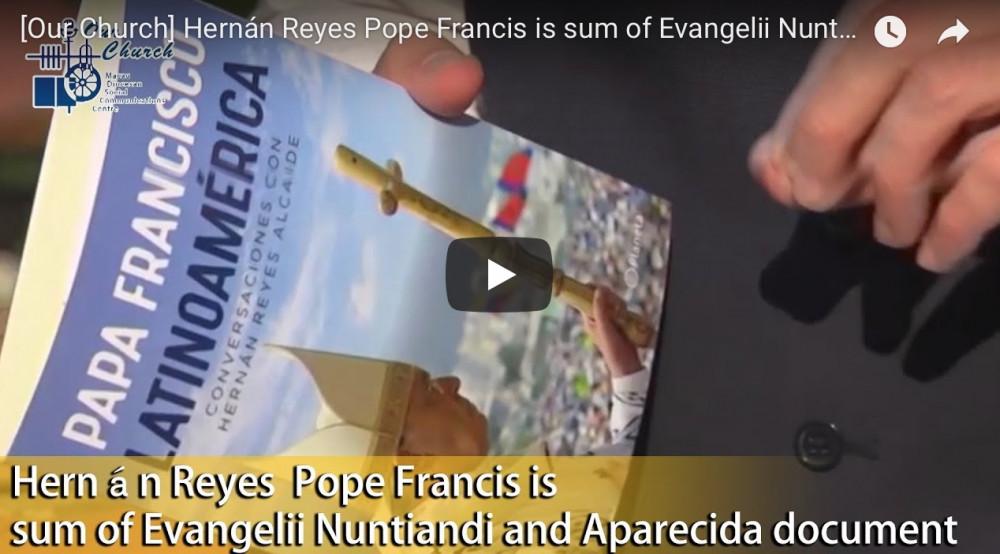 Hernán Reyes Pope Francis is sum of Evangelii Nuntiandi and Aparecida document