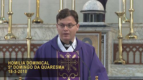 5º DOMINGO DA QUARESMA (18-3-2018)