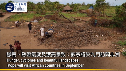 Hunger, cyclones and beautiful landscapes: Pope will visit African countries in September