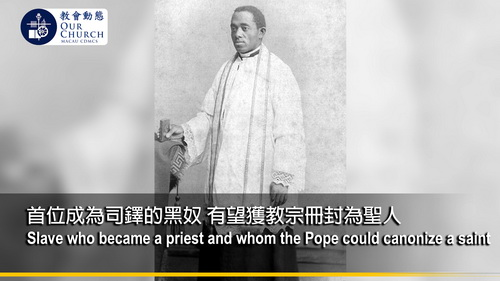 Slave who became a priest and whom the Pope could canonize a saint