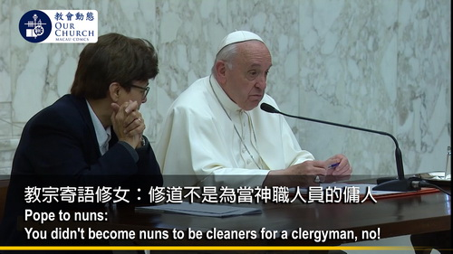 Pope to nuns: You didn't become nuns to be cleaners for a clergyman, no!