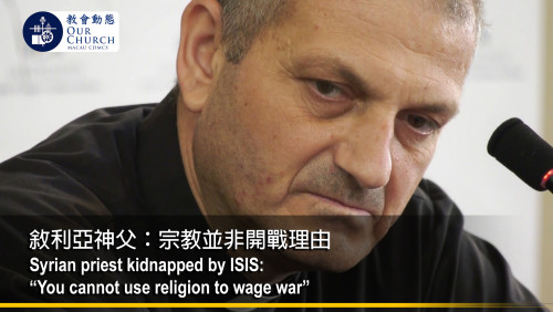 "Syrian priest kidnapped by ISIS: ""You cannot use religion to wage war"""
