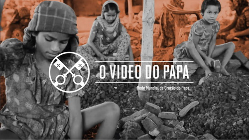 Tráfico de pessoas - O Vídeo do Papa 2 - Fevereiro de 2019
